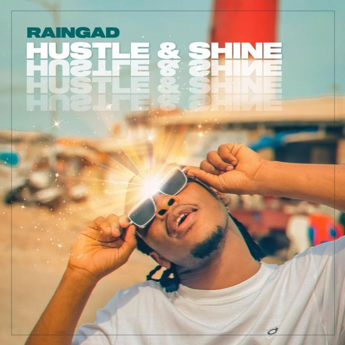Raingad - Hustle And Shine (Prod. By Hasty Baba)