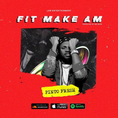 MUSIC: Pinto Fresh - Fit Make Am