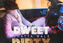 Shatta Wale – Dweet Dirty (Prod. by Kims Media House)