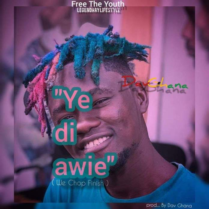 Dav Ghana _ye di awie_we chop finish ( by Dav Ghana).mp3