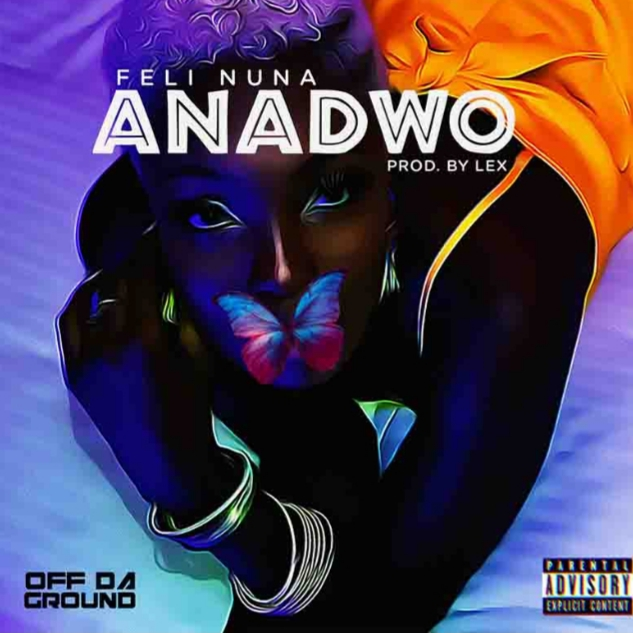 Feli Nuna - Anadwo (Produced by Lex) free mp3 download.