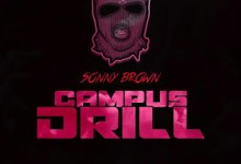 Sonny Brown - Campus Drill (Prod. by Maniac Beatz)