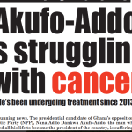 Full AfricaWatch report: Akufo-Addo has cancer
