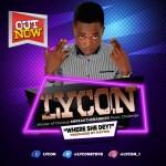 CLOSEUP BREAK THE BARRIER 2018 WINNER LYCON RELEASES A NEW SINGLE