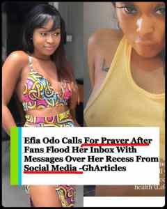 Efia Odo Seeks For Prayers