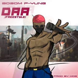 Bosom P-Yung – Daa (Freestyle) mp3 download