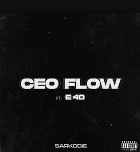 Sarkodie - CEO Flow mp3 download ft. E-40