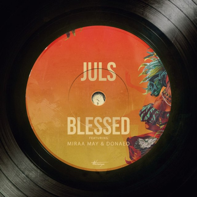 Juls - Blessed mp3 download ft. Miraa May x Donae-o