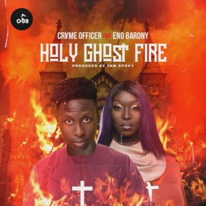 Cryme Officer ft. Eno Barony - Holy Ghost Fire mp3 download