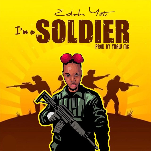 Edoh Yat - I'am A Soldier Mp3 Download