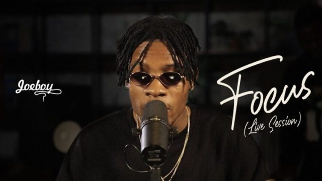 Joeboy - Focus (Live Session)