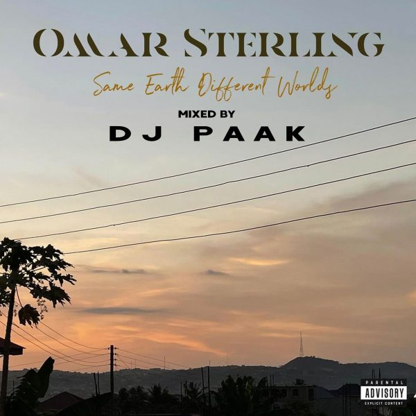 dj-paak-–-omar-sterling-same-earth-different-worlds-mix