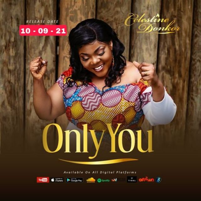 Celestine Donkor – Only You MP3 Download