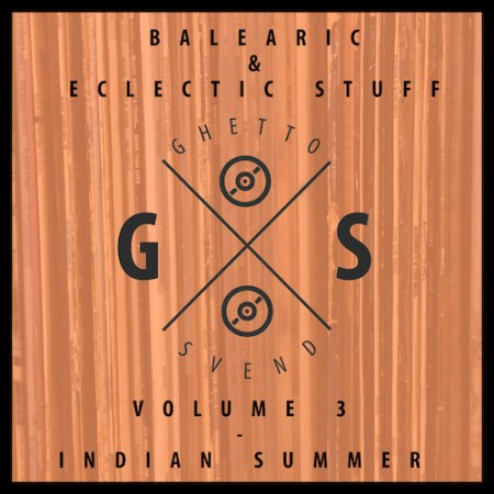 Balearic & Eclectic Stuff - Vol. 3 - Indian Summer Mix by GSvend