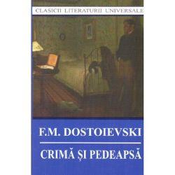 Crima si Pedeapsa - F.M. Dostoievski