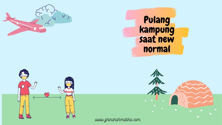 pulang kampung saat adaptasi normal/new normal