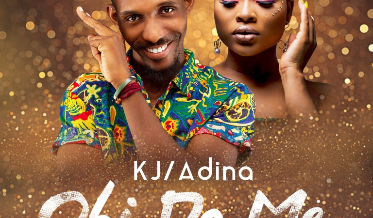 KJ ft Adina – Obi Do Mi (Prod. By Gomez Beatz)