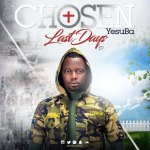 Chosen YesuBa, Last Days EP