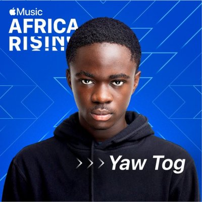 Yaw Tog named Apple Music's latest Africa Rising artist