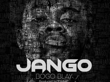 Bogo Blay - Jango (Prod. By Fimfim)
