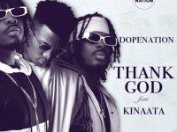 DopeNation – Thank God Ft. Kof Kinaata