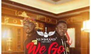 NEWBRAND – WE GO BLOW ( PROD. BY BRAUN SHUGA)