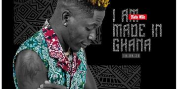 Shatta Wale – I Am Made In Ghana