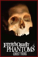 French Quarter Phantoms Tours – New Orleans