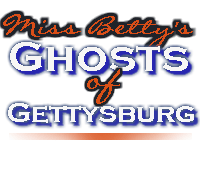 Miss Betty's Ghosts in Gettysburg