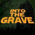 Inrto The Grave