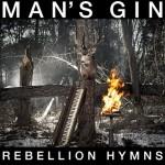 Mans-Gin-Rebellion-Hymns
