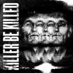 Killer-Be-Killed-Killer-Be-Killed-400x400