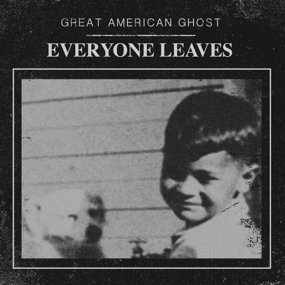Great American Ghost Everyone Leaves Album cover 2015