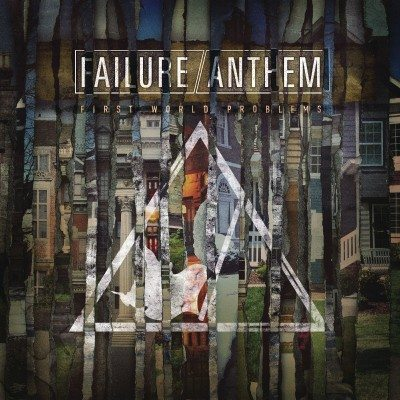 Failure Anthem First World Problems album cover 2016