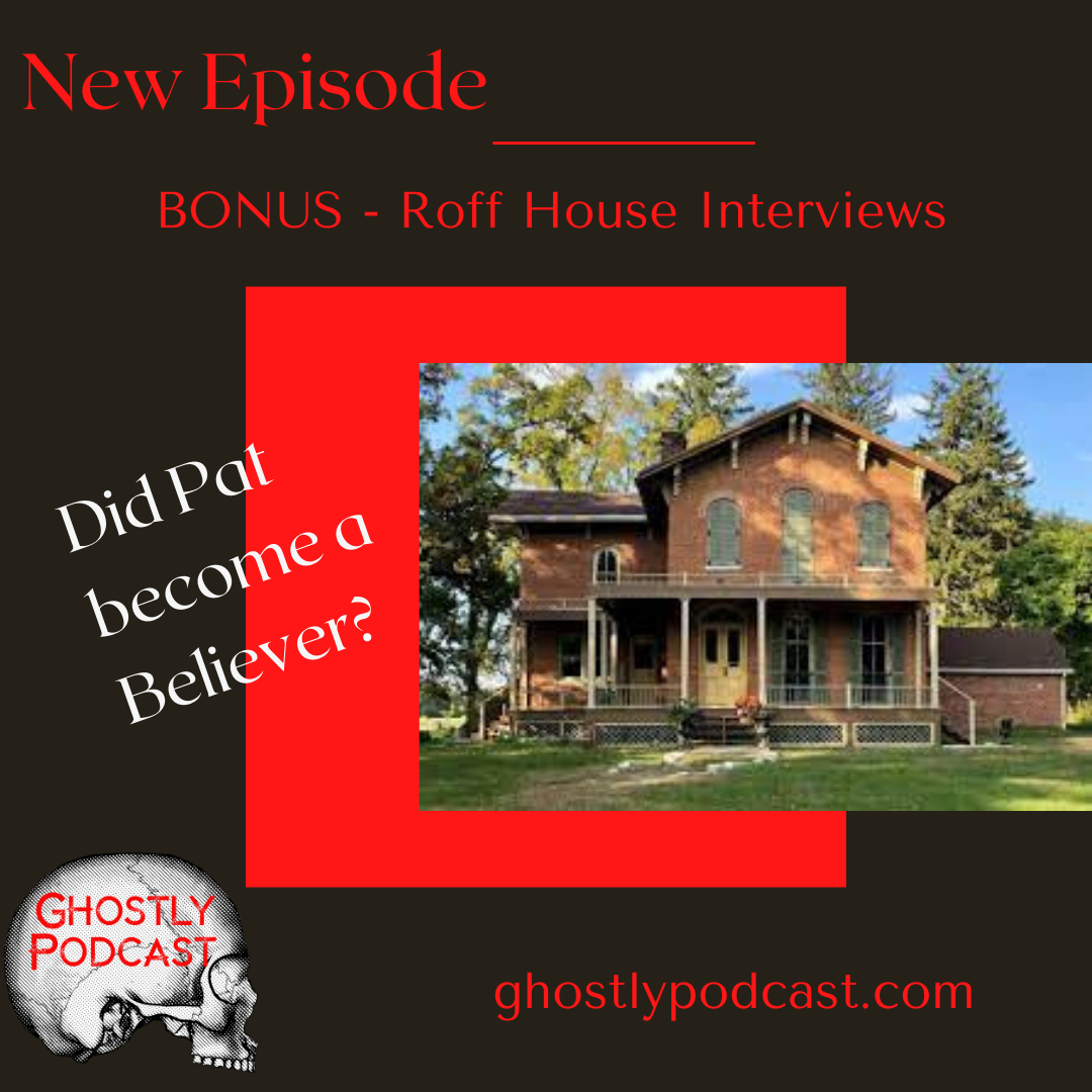 Bonus Roff House Interviews. Did Pat become a believer?