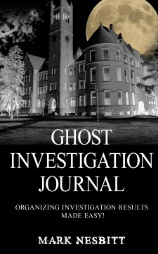 Ghost Investigation Journal