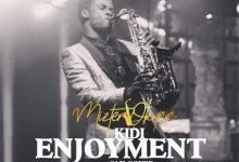 Photo of KiDi – Enjoyment (Sax Version) (Prod. by Mizter Okyere)