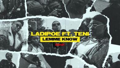 Photo of LadiPoe – Lemme Know (Remix) Ft Teni