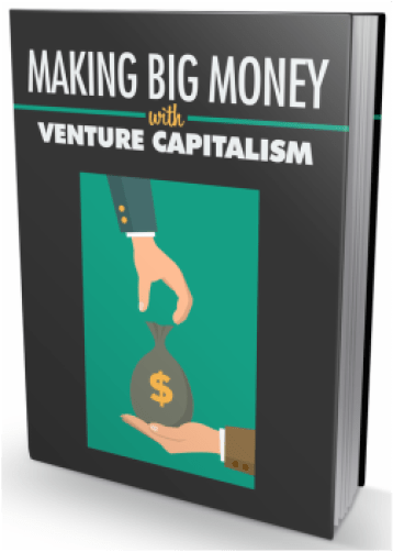 Download Making Big Money With Venture Capitalism Ebook