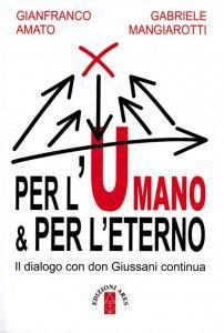 libro_gianfranco_amato_per_l_umano_e_per_l_eterno_isbn_9788881556847