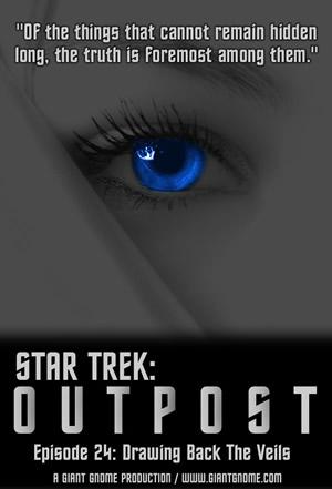 Star Trek: Outpost - Episode 24 - Drawing Back the Veils