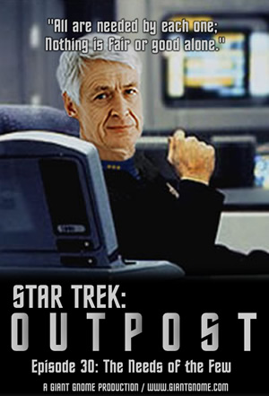 Star Trek: Outpost - Episode 30 - The Needs of the Few