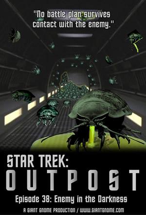 Star Trek: Outpost - Episode 38 - Enemy in the Darkness