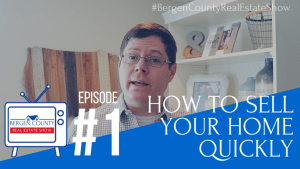 Bergen County Real Estate Show episode 1   How to Sell Your Home Quickly