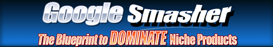 Google Smasher The Blueprint To DOMINATE Niche Products
