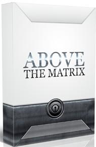 Above The Matrix System Highlights
