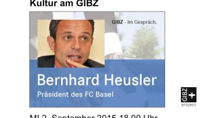 """GIBZ im Gespräch"" mit  Bernhard Heusler, Präsident des FC Basel"