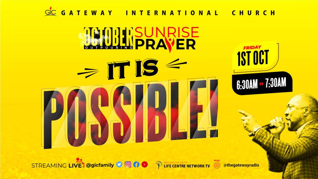 It is Possible, Day 1 of October Outpouring Sunrise Prayer