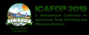 '3. Uluslararası Tarım, Gıda, Veterinerlik ve Eczacılık Bilimleri Konferansı' (ICAFOP 2019)