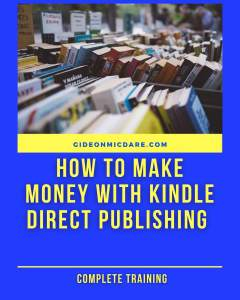How to make money with kindle direct publishing with Gideon MicDare